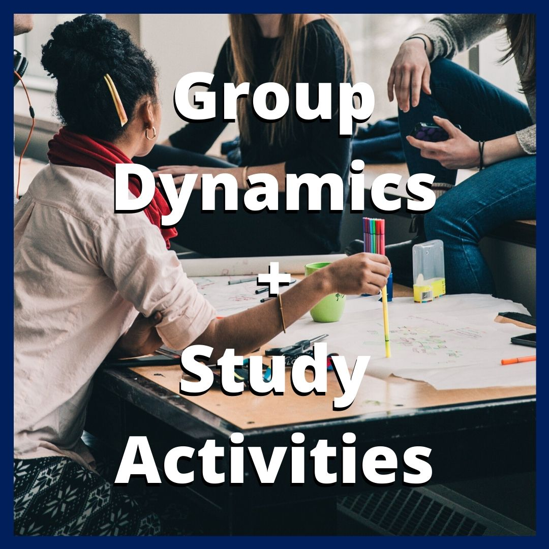 Image of students studying with text that reads group dynamcis and study activities